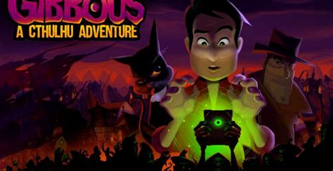 Gibbous A Cthulhu Adventure Review: umor lovecraftian cu